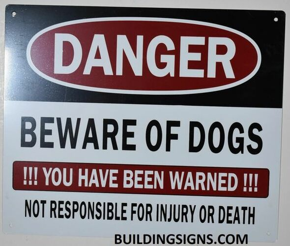 SIGNS DANGER BEWARE OF DOGS YOU HAVE
