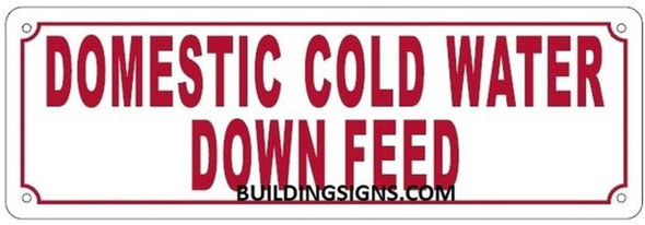 SIGNS DOMESTIC COLD WATER DOWN FEED SIGN