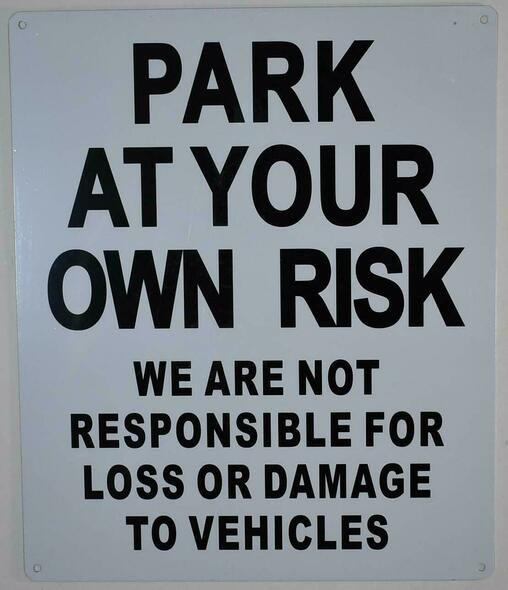 SIGNS Park at Your Own Risk Sign