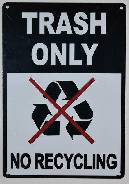 Trash Only No Recycling Sign (Black/White