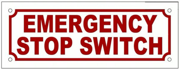 EMERGENCY STOP SWITCH SIGN (ALUMINUM SIGNS
