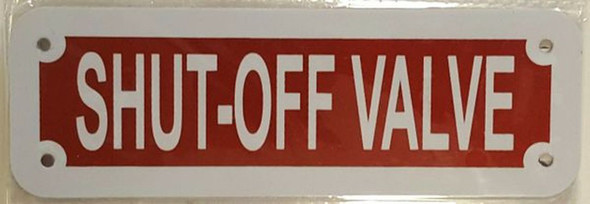 SIGNS SHUT-OFF VALVE SIGN- REFLECTIVE !!! (RED,