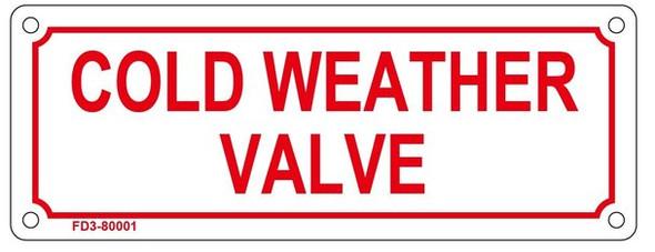 COLD WEATHER VALVE SIGN ( ALUMINIUM