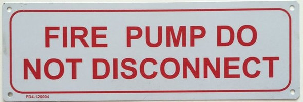 SIGNS FIRE PUMP DO NOT DISCONNECT SIGN
