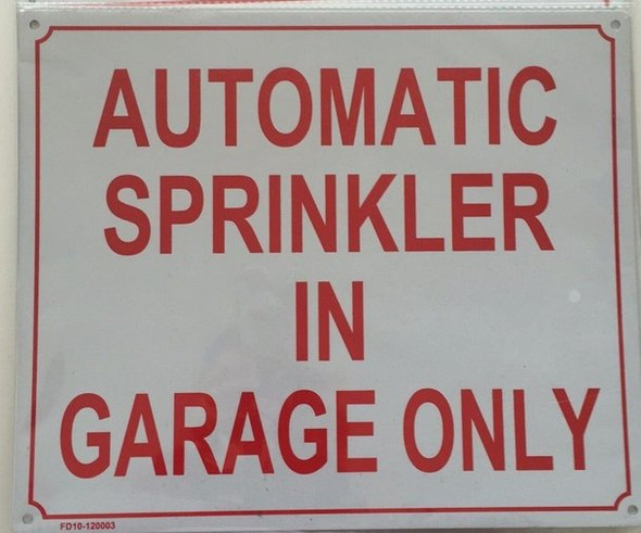 SIGNS AUTOMATIC SPRINKLER IN GARAGE ONLY SIGN
