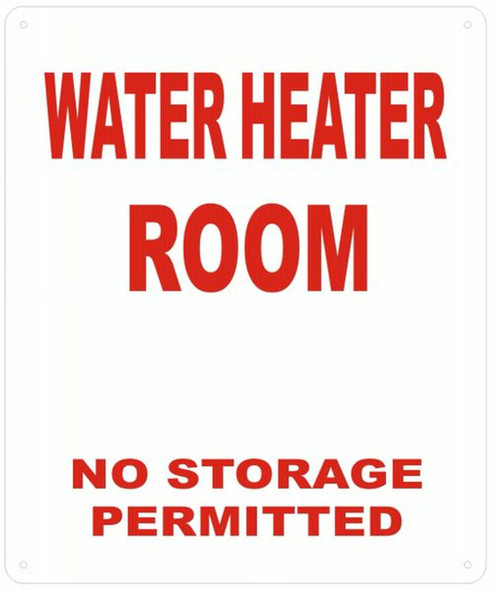 WATER HEATER ROOM NO STORAGE PERMITTED