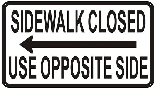 SIDEWALK CLOSED USE SIGN LEFT ARROW