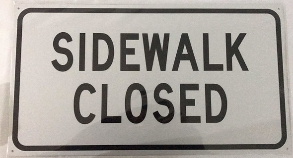 SIGNS SIDEWALK CLOSED SIGN-(WHITE ,Reflective Aluminum ,HEAVY