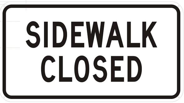 SIDEWALK CLOSED SIGN-(WHITE ,Reflective Aluminum ,HEAVY