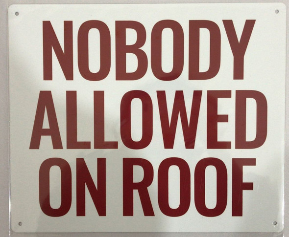 SIGNS NOBODY ALLOWED ON ROOF - (Aluminium