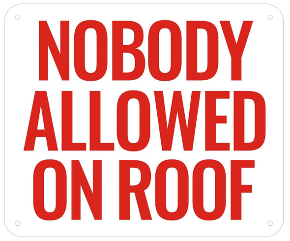 NOBODY ALLOWED ON ROOF - (Aluminium