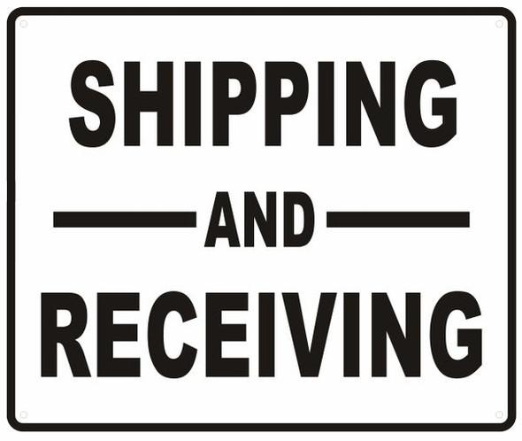 Shipping and Receiving Sign (Aluminium 10x12,