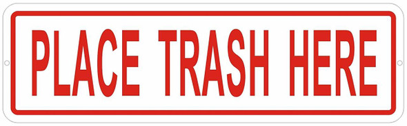 Place Trash HERE Sign-Trash Sign (Aluminum