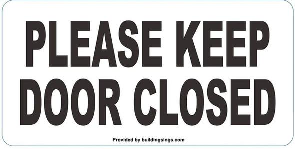 2 Pack-Please Keep Door Closed Sign