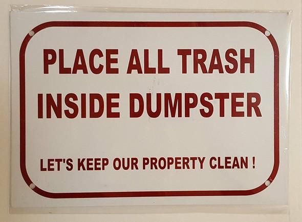 SIGNS PLACE ALL TRASH INSIDE DUMPSTER LET'S
