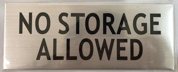 SIGNS NO STORAGE ALLOWED SIGN- -BRUSHED ALUMINUM