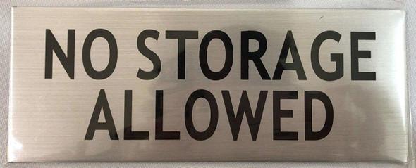 NO STORAGE ALLOWED SIGN- -BRUSHED ALUMINUM