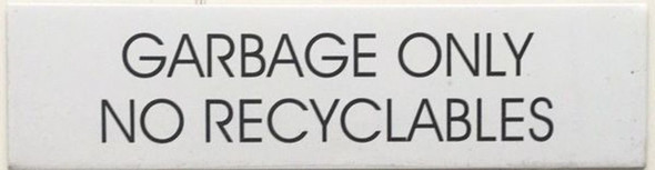 SIGNS GARBAGE ONLY NO RECYCLABLES SIGN -