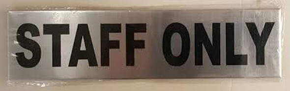 STAFF ONLY SIGN BRUSH ALUMINIUM with
