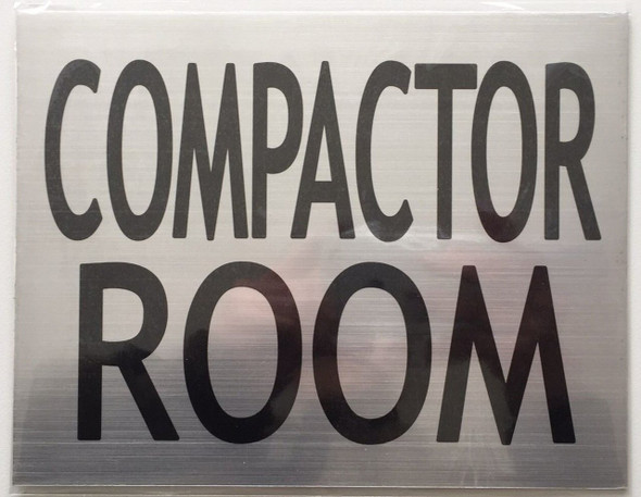 SIGNS COMPACTOR ROOM SIGN (BRUSHED ALUMINUM 6x7.75)-(ref062020)