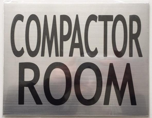 COMPACTOR ROOM SIGN (BRUSHED ALUMINUM 6x7.75)-(ref062020)