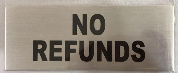 SIGNS No REFUNDS Sign (Aluminium, Brush Aluminium,