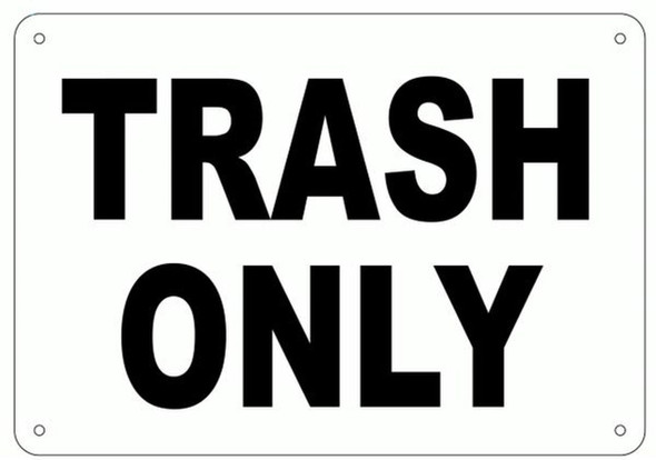 TRASH ONLY SIGN (ALUMINUM SIGNS 7x10)