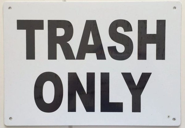 SIGNS TRASH ONLY SIGN (ALUMINUM SIGNS 7x10)