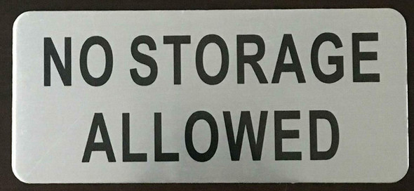 SIGNS NO STORAGE ALLOWED SIGN ( BRUSH