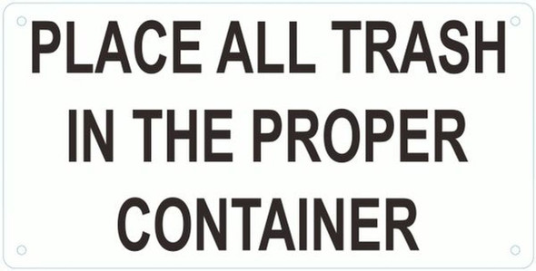 PLACE ALL TRASH IN THE PROPER