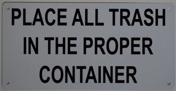 SIGNS PLACE ALL TRASH IN THE PROPER