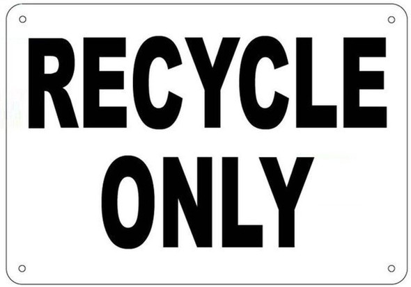 SIGNS RECYCLE ONLY SIGN (ALUMINUM SIGNS 7x10,