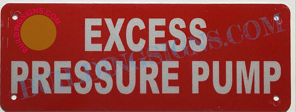 SIGNS Excess Pressure Pump Sign (RED Reflective,
