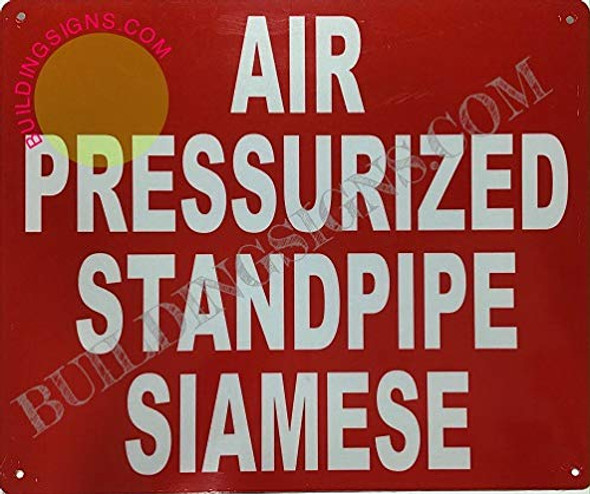 SIGNS AIR PRESSURIZED FIRE Standpipe Siamese Sign