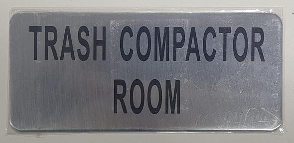 TRASH COMPACTOR ROOM SIGN (BRUSH ALUMINIUM,
