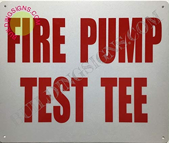 SIGNS FIRE Pump Test TEE Sign (Reflective
