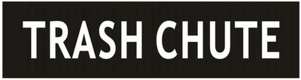 TRASH CHUTE SIGN- BLACK (ALUMINUM SIGNS