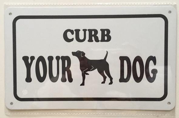 Curb Your Dog Sign ( Aluminum