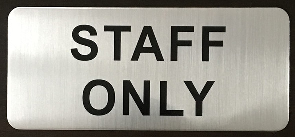 SIGNS STAFF ONLY SIGN (BRUSH ALUMINIUM, 3.5X8