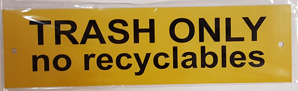 Trash ONLY no recyclables Sign (Aluminium