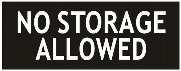 SIGNS NO STORAGE ALLOWED SIGN - BLACK