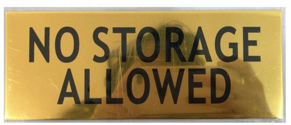 NO STORAGE ALLOWED SIGN - GOLD