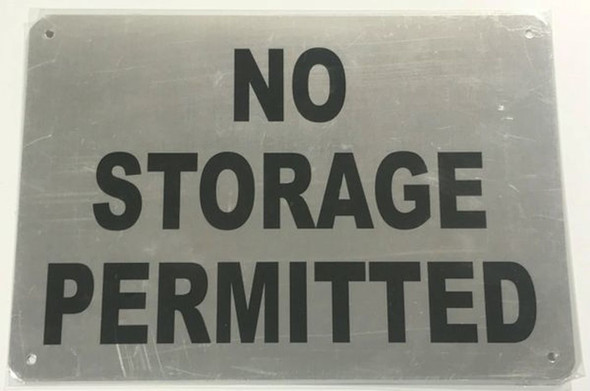 NO STORAGE PERMITTED SIGN - BRUSHED
