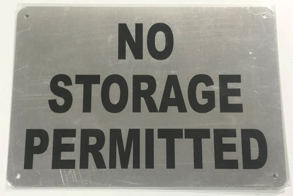SIGNS NO STORAGE PERMITTED SIGN - BRUSHED