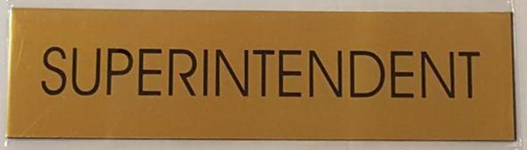 SIGNS SUPERINTENDENT SIGN - GOLD ALUMINUM (ALUMINUM