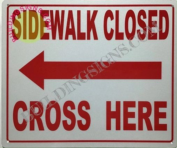 Sidewalk Closed Cross HERE Left Arrow