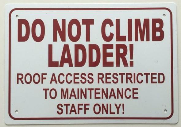 SIGNS DO NOT CLIMB LADDER ROOF ACCESS