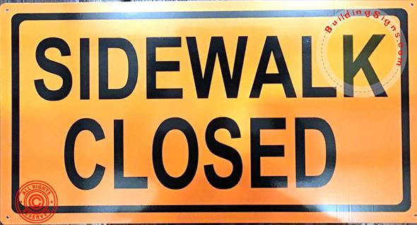 Sidewalk Closed Sign (Orange,Reflective!! Aluminum,12X21 INCH,