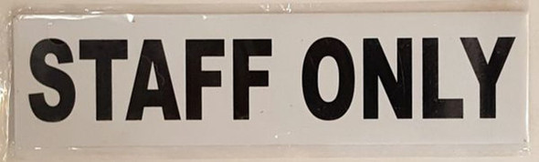 STAFF ONLY SIGN (WHITE, ALUMINUM SIGNS