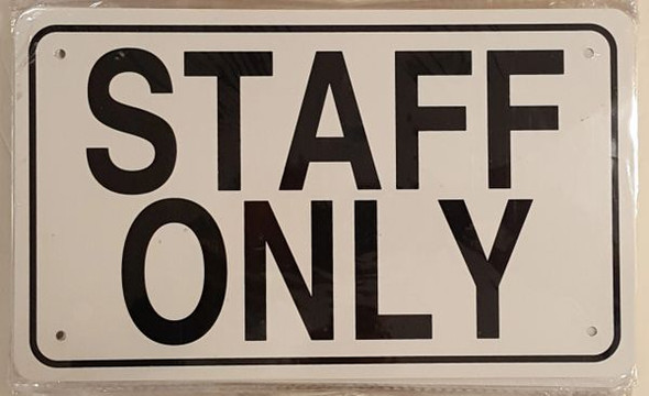 SIGNS STAFF ONLY SIGN- WHITE ALUMINUM (ALUMINUM